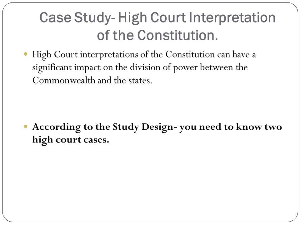 Case Study- High Court Interpretation of the Constitution.