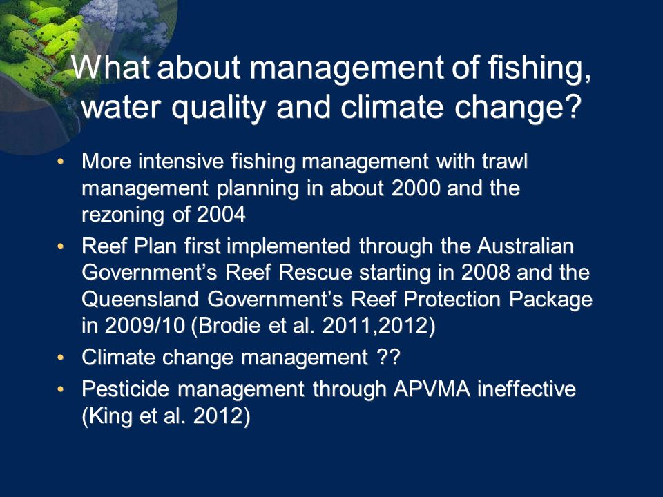 What about management of fishing, water quality and climate change