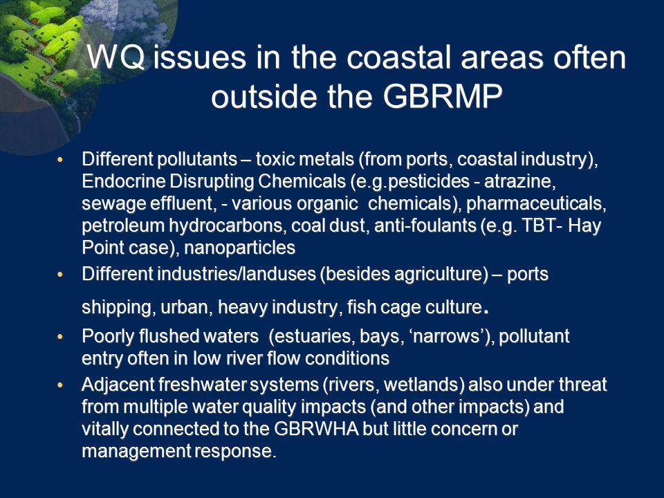 WQ issues in the coastal areas often outside the GBRMP