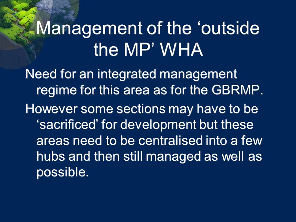 Management of the 'outside the MP' WHA