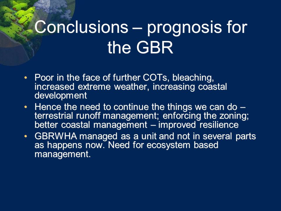 Conclusions – prognosis for the GBR