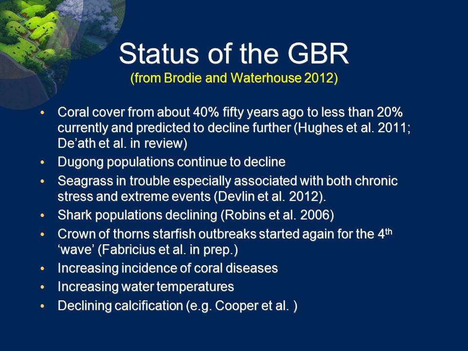 Status of the GBR (from Brodie and Waterhouse 2012)