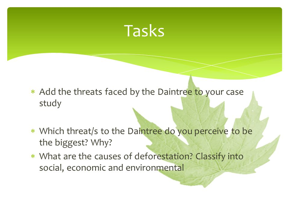 Tasks Add the threats faced by the Daintree to your case study