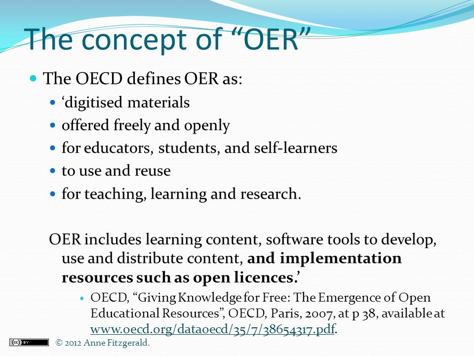 The concept of OER The OECD defines OER as: 'digitised materials