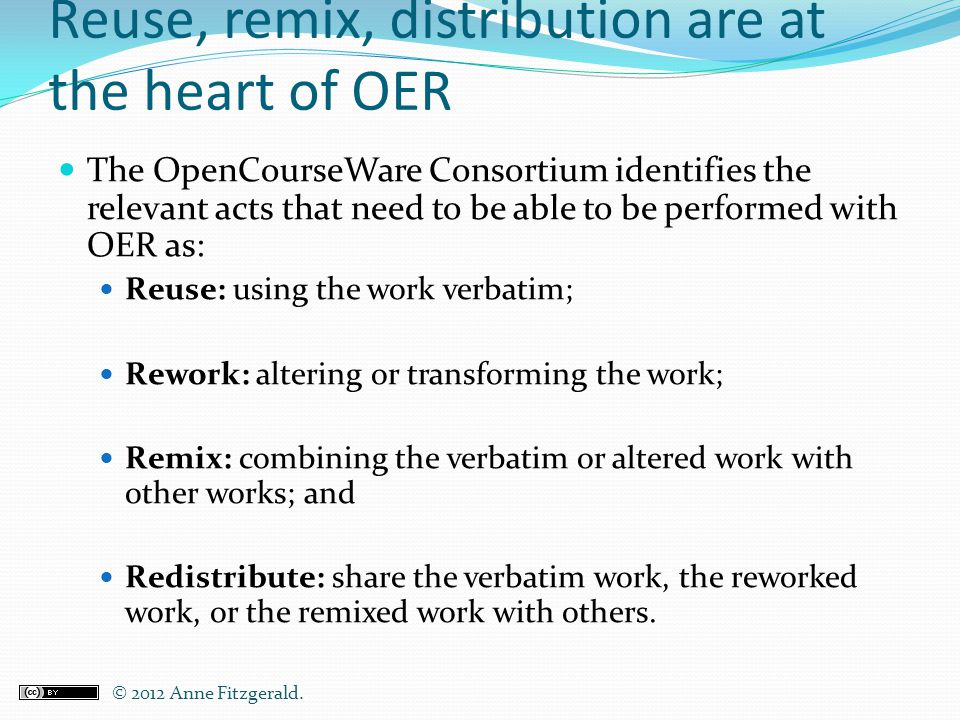 Reuse, remix, distribution are at the heart of OER
