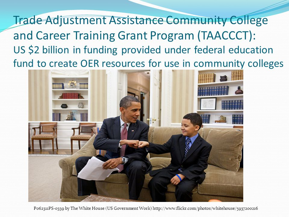 Trade Adjustment Assistance Community College and Career Training Grant Program (TAACCCT):