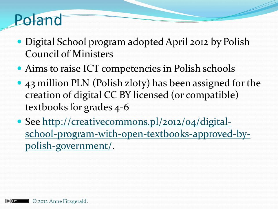 Poland Digital School program adopted April 2012 by Polish Council of Ministers. Aims to raise ICT competencies in Polish schools.