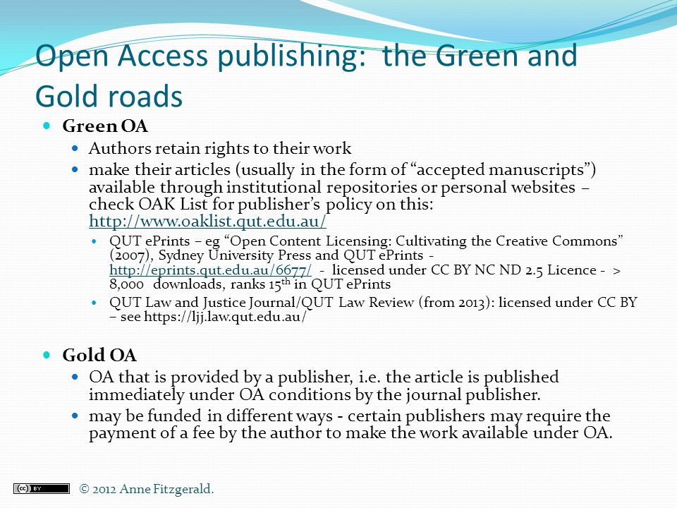 Open Access publishing: the Green and Gold roads