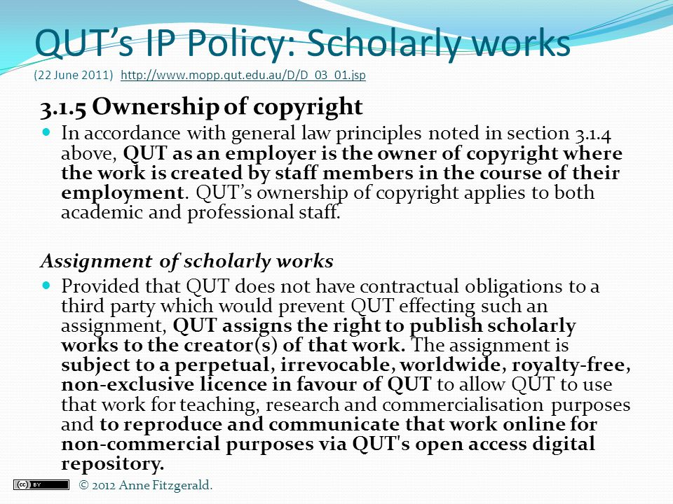 QUT's IP Policy: Scholarly works (22 June 2011) http://www. mopp. qut