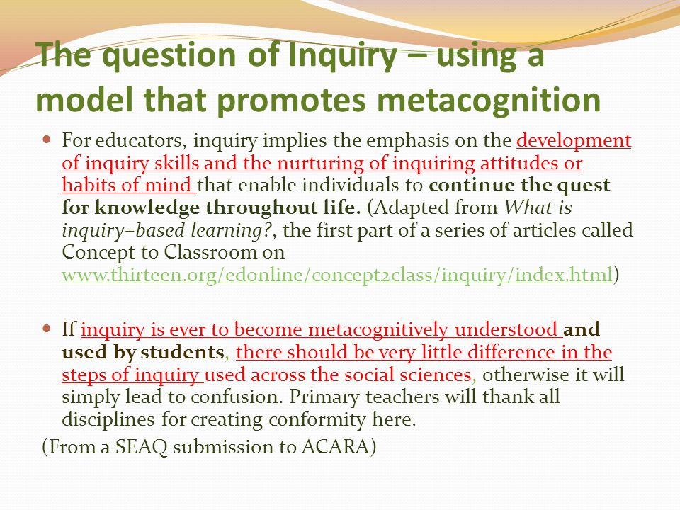 The question of Inquiry – using a model that promotes metacognition