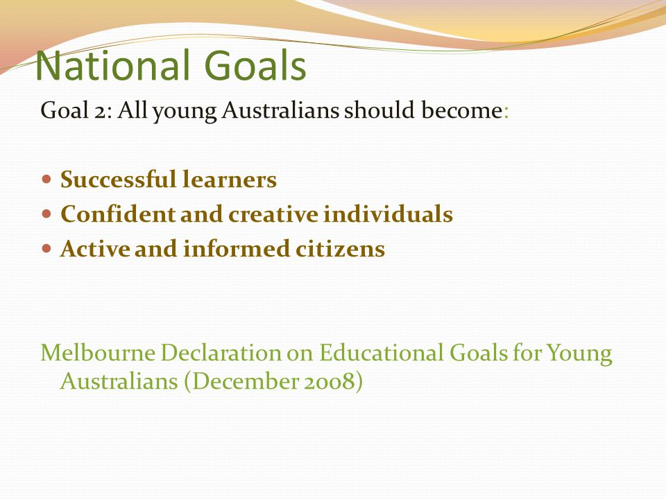 National Goals Goal 2: All young Australians should become: