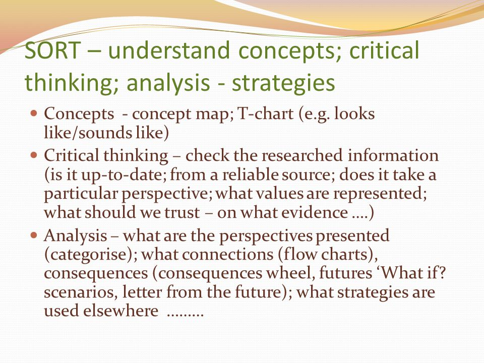 SORT – understand concepts; critical thinking; analysis - strategies
