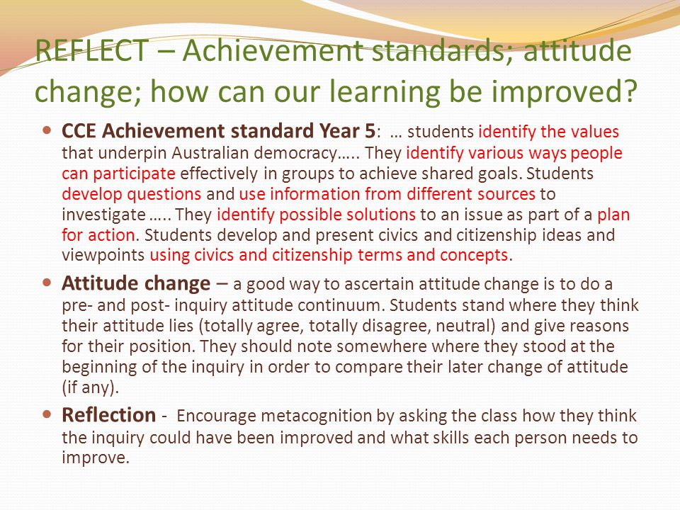 REFLECT – Achievement standards; attitude change; how can our learning be improved