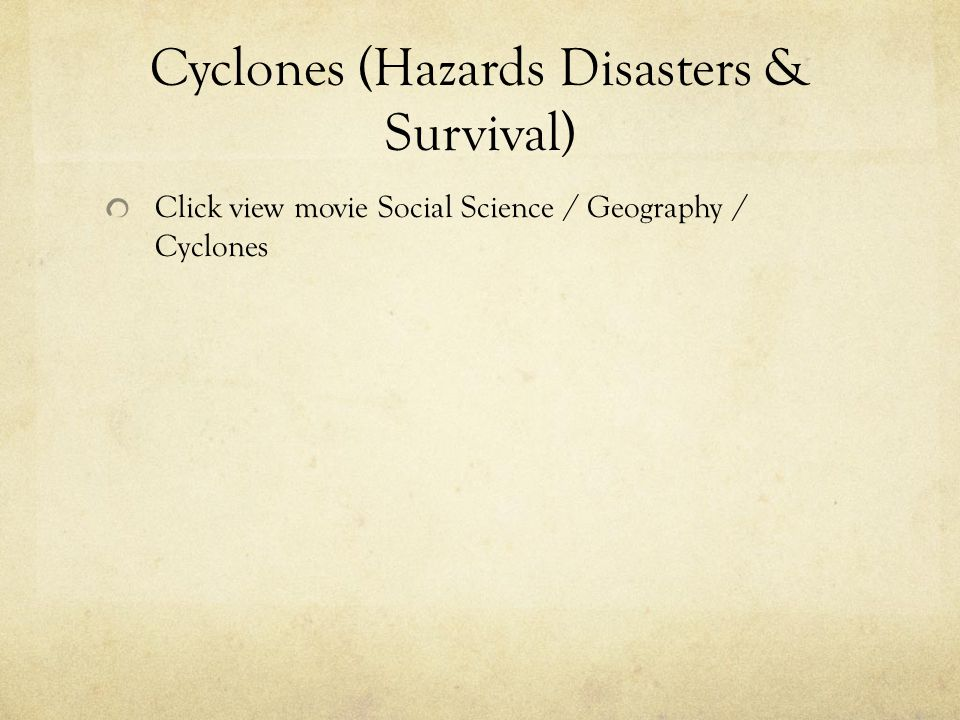 Cyclones (Hazards Disasters & Survival)