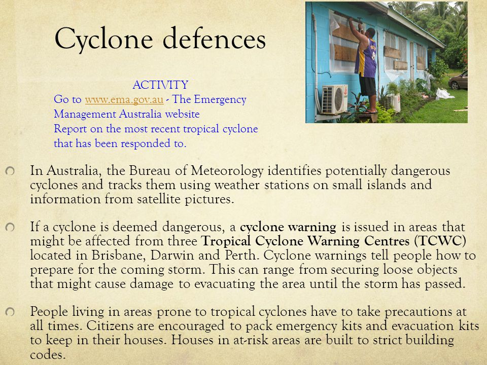 Cyclone defences ACTIVITY. Go to www.ema.gov.au - The Emergency Management Australia website.