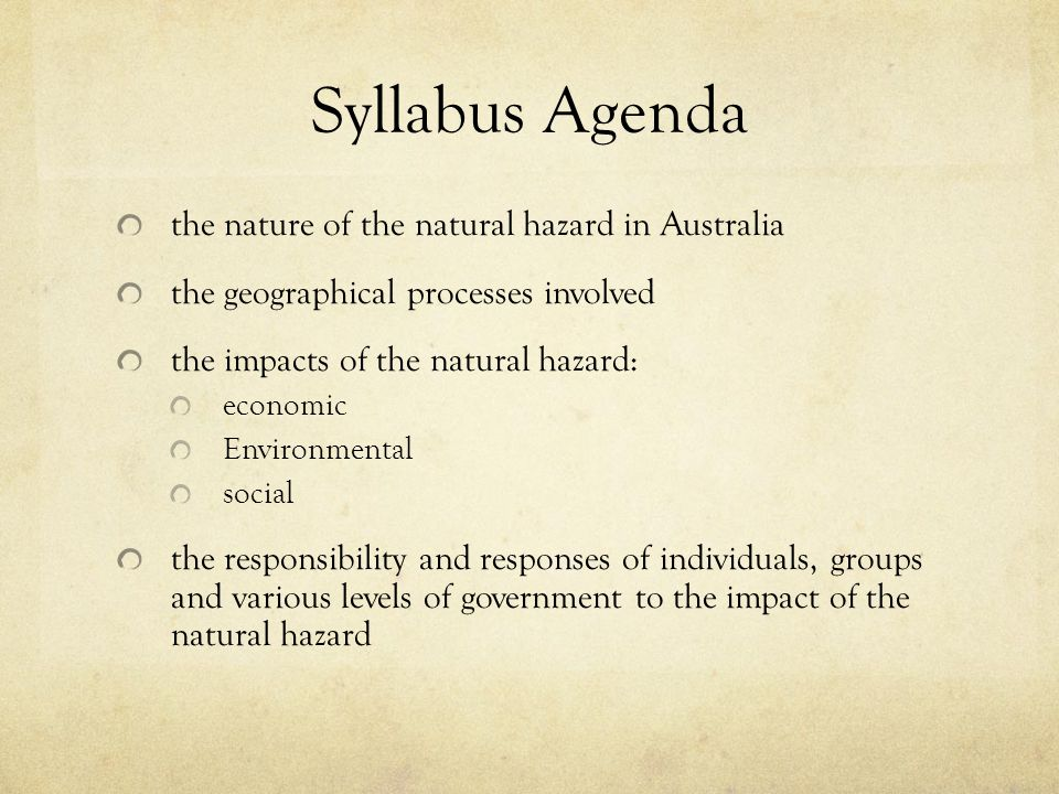 Syllabus Agenda the nature of the natural hazard in Australia