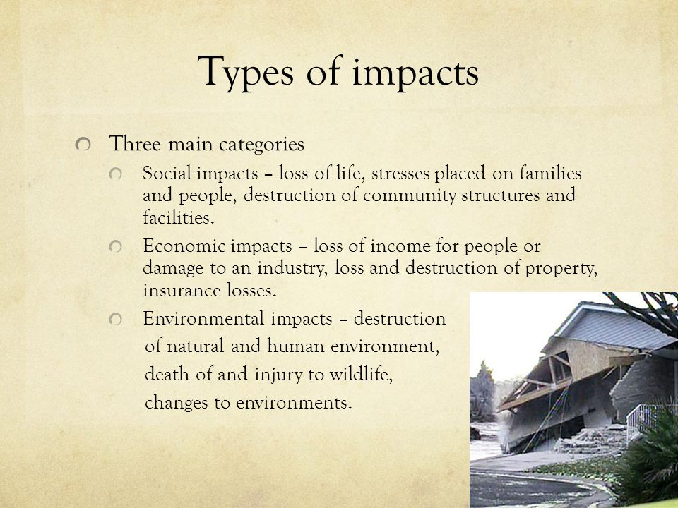 Types of impacts Three main categories