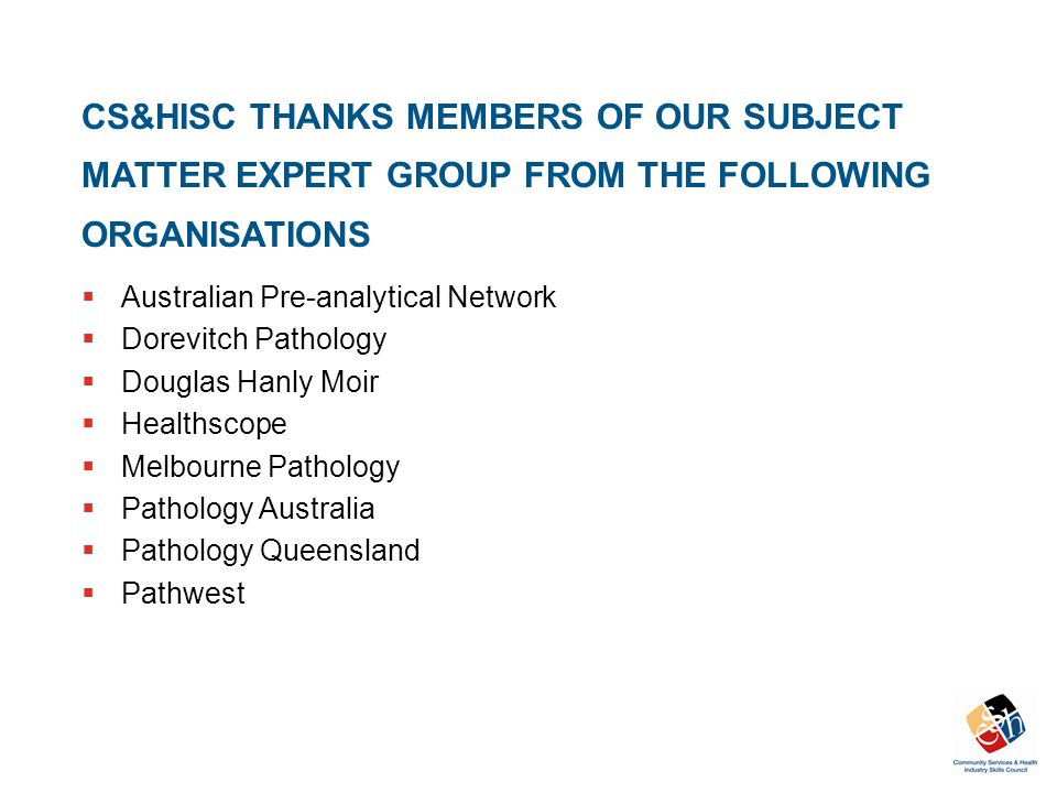 CS&HISC THANKS MEMBERS OF OUR SUBJECT MATTER EXPERT GROUP FROM THE FOLLOWING ORGANISATIONS