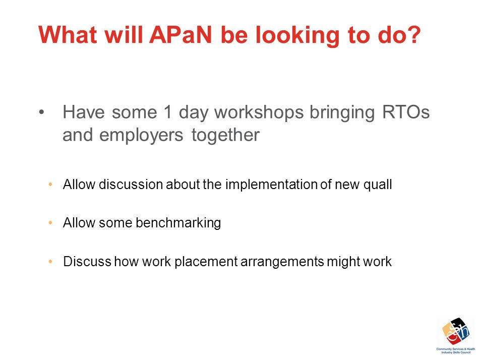 What will APaN be looking to do