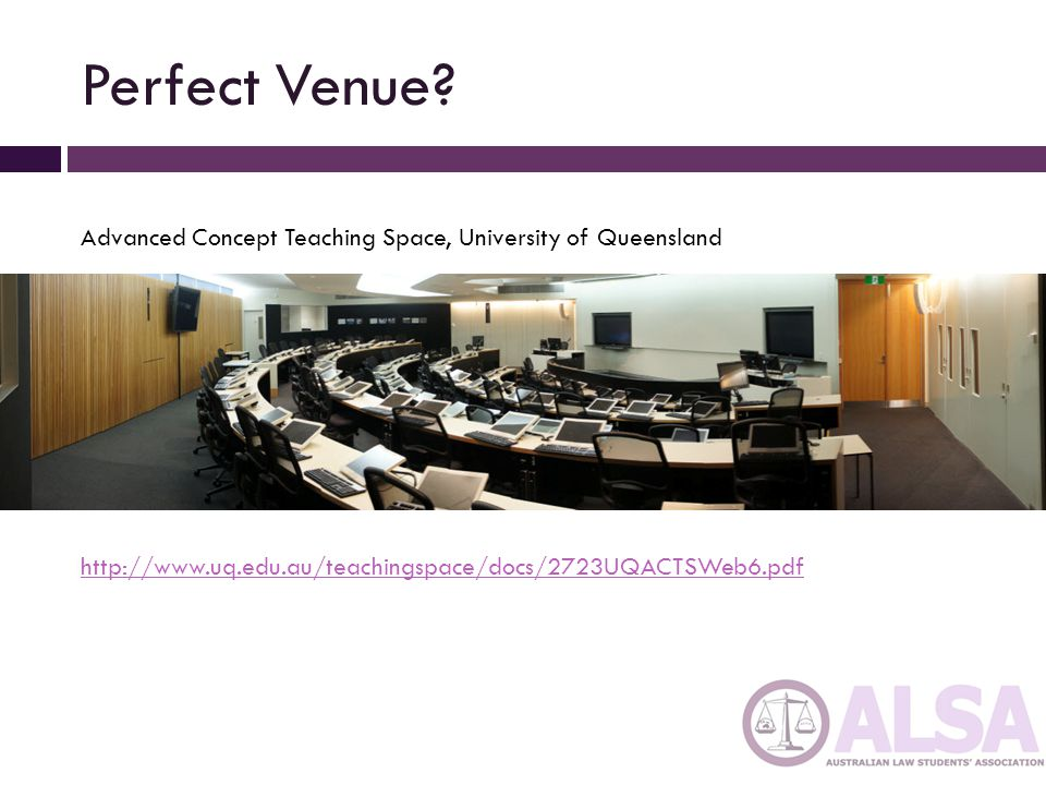 Perfect Venue. Advanced Concept Teaching Space, University of Queensland.