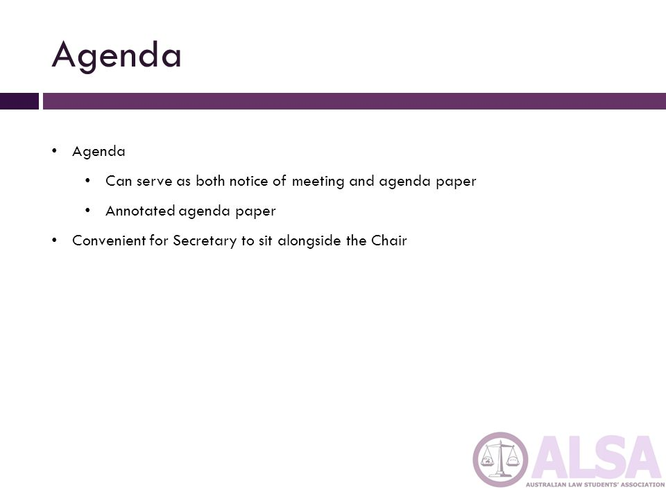Agenda Agenda Can serve as both notice of meeting and agenda paper