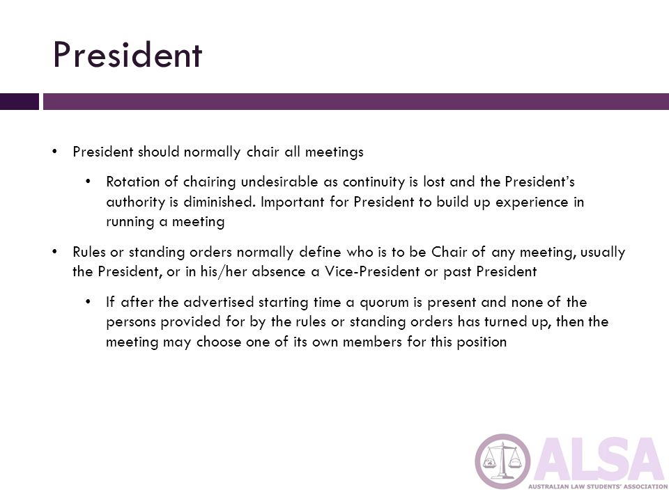 President President should normally chair all meetings