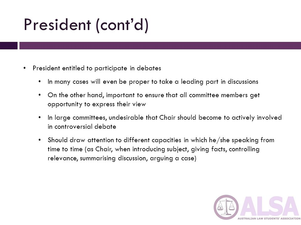 President (cont'd) President entitled to participate in debates