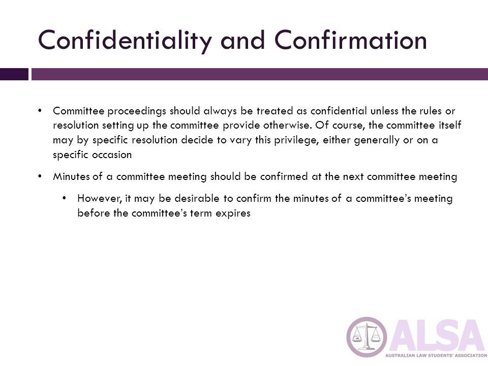 Confidentiality and Confirmation
