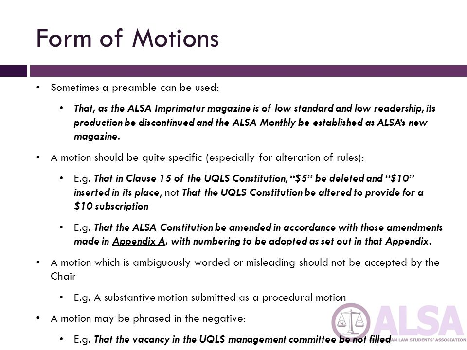 Form of Motions Sometimes a preamble can be used: