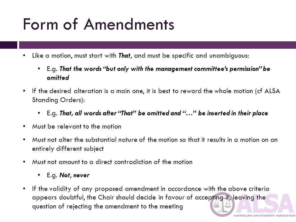 Form of Amendments Like a motion, must start with That, and must be specific and unambiguous: