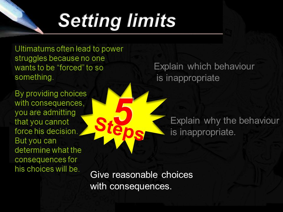 5 Setting limits Steps Explain which behaviour is inappropriate