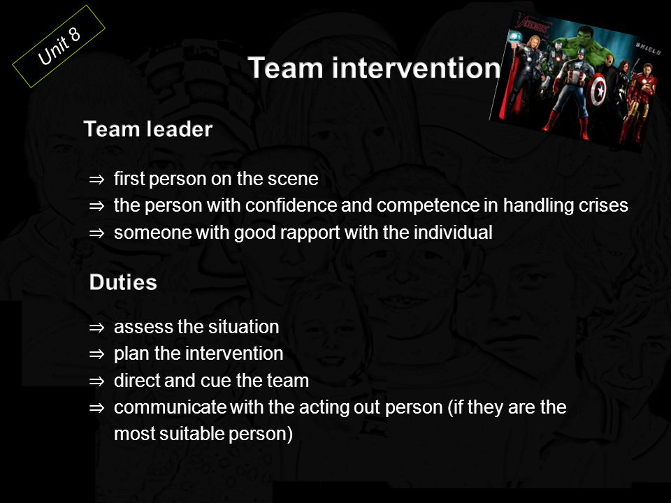 Team intervention Team leader Duties Unit 8 first person on the scene