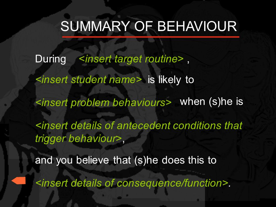 SUMMARY OF BEHAVIOUR During <insert target routine> ,