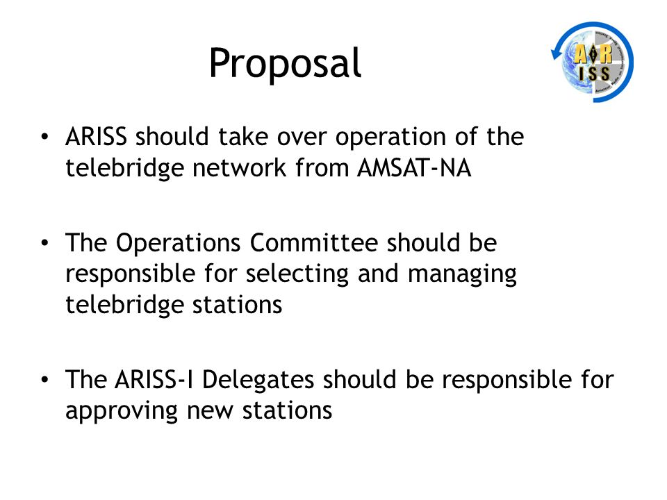 Proposal ARISS should take over operation of the telebridge network from AMSAT-NA.