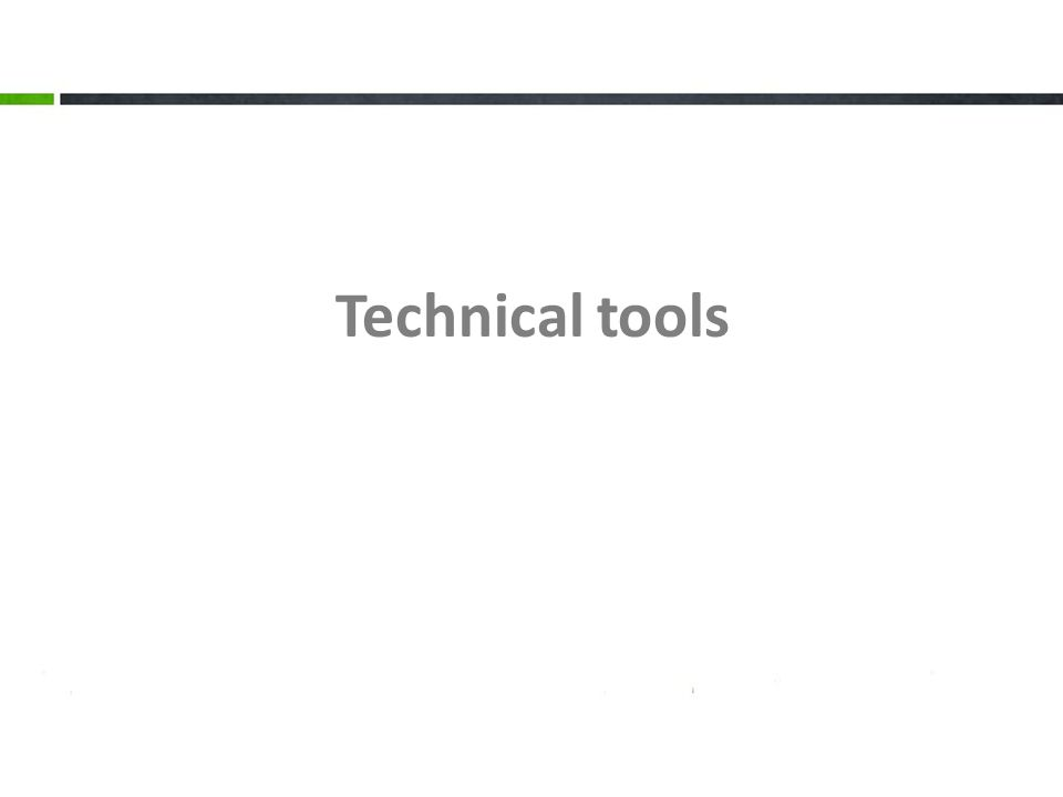 Technical tools 3. The output