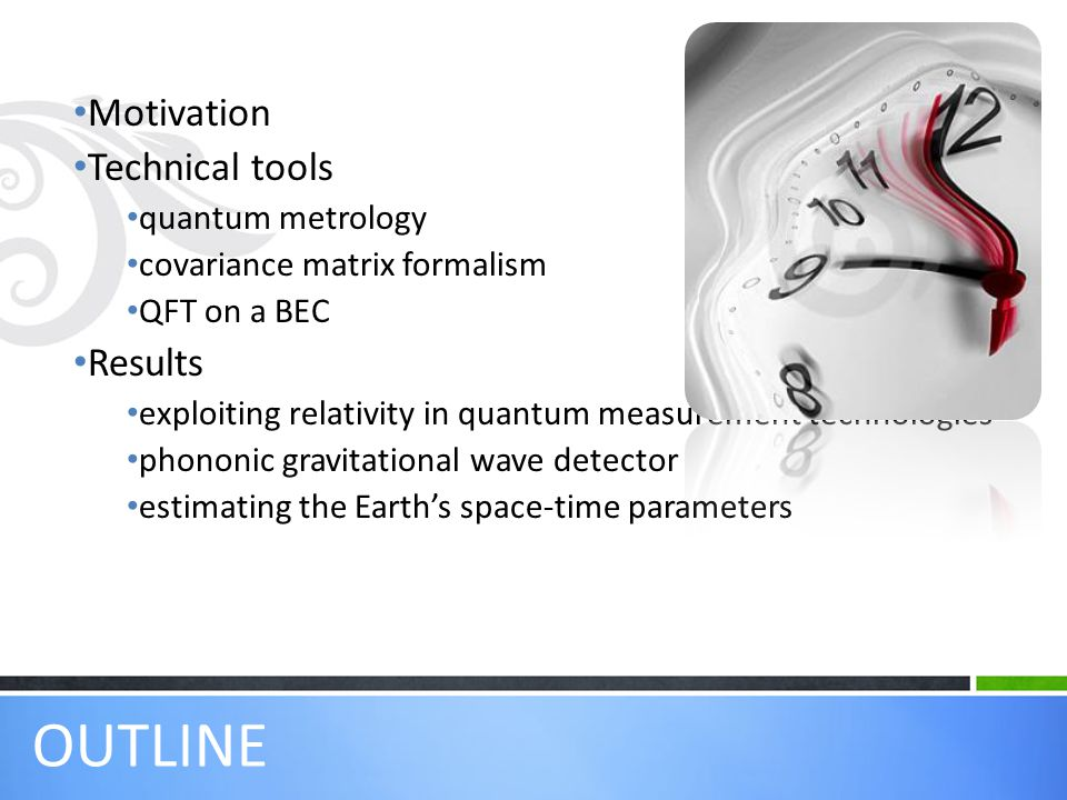 OUTLINE Motivation Technical tools Results quantum metrology