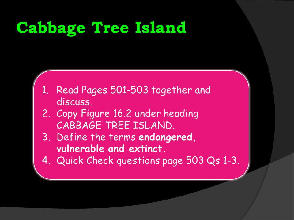 Cabbage Tree Island Read Pages 501-503 together and discuss.