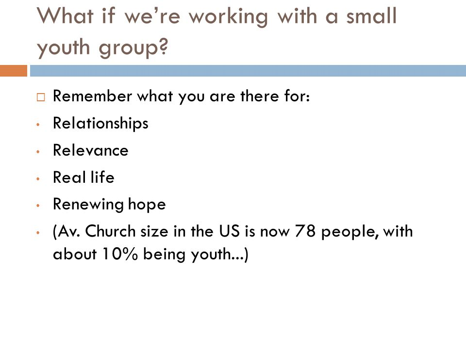 What if we're working with a small youth group
