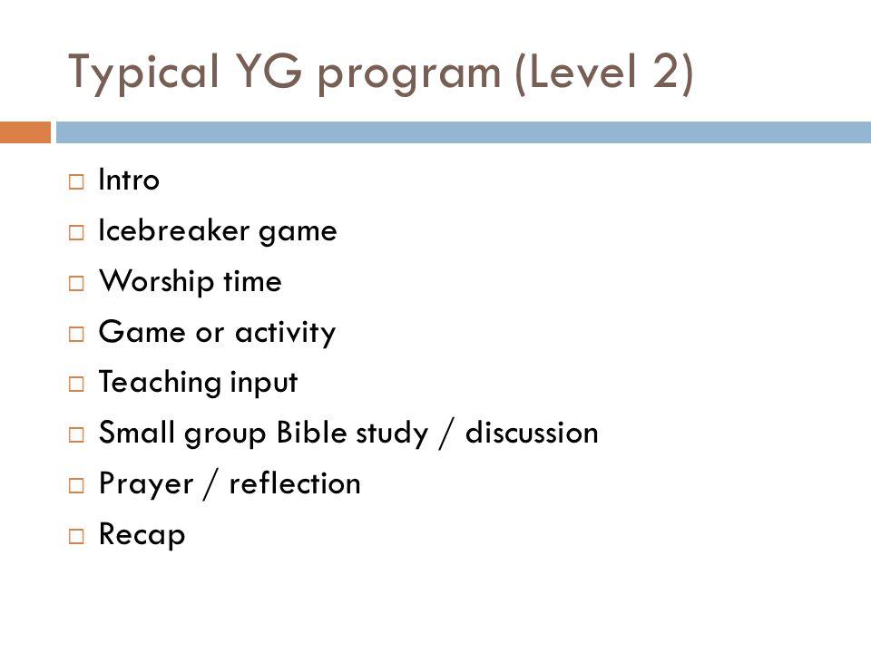 Typical YG program (Level 2)