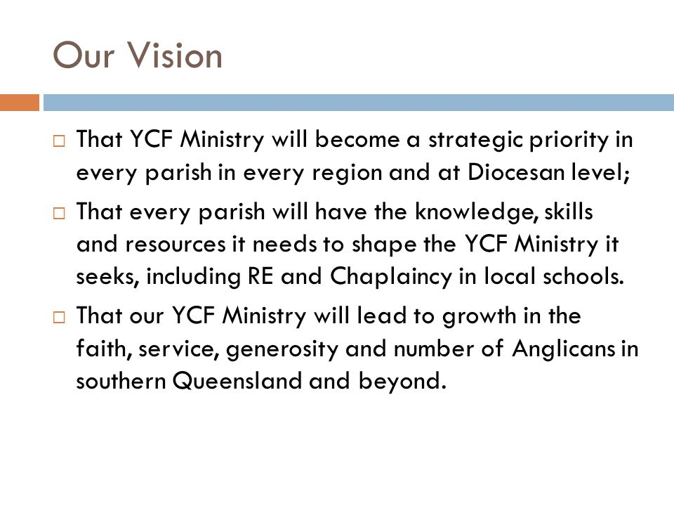 Our Vision That YCF Ministry will become a strategic priority in every parish in every region and at Diocesan level;