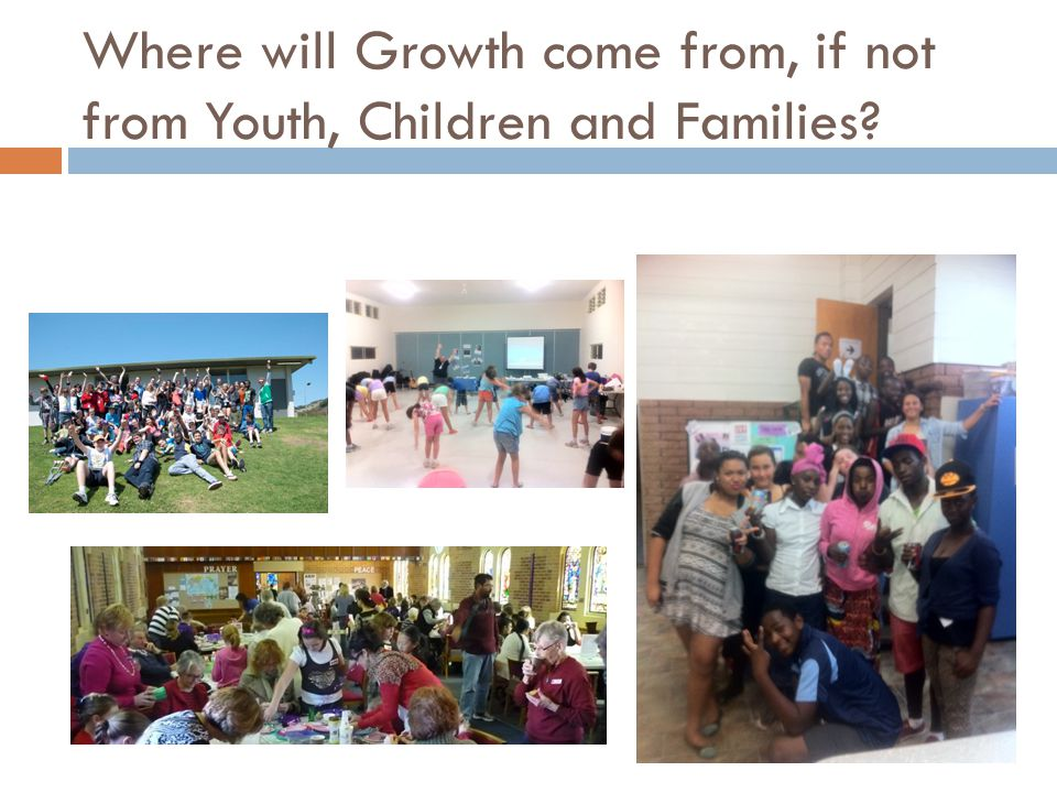 Where will Growth come from, if not from Youth, Children and Families