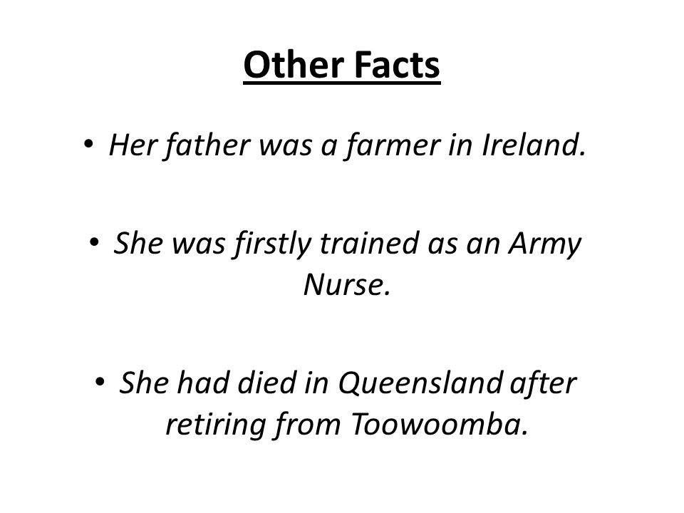 Other Facts Her father was a farmer in Ireland.