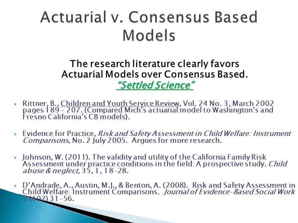 Actuarial v. Consensus Based Models