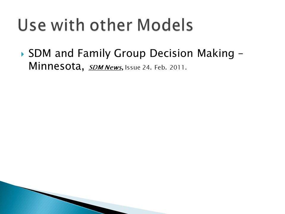 Use with other Models SDM and Family Group Decision Making – Minnesota, SDM News, Issue 24.