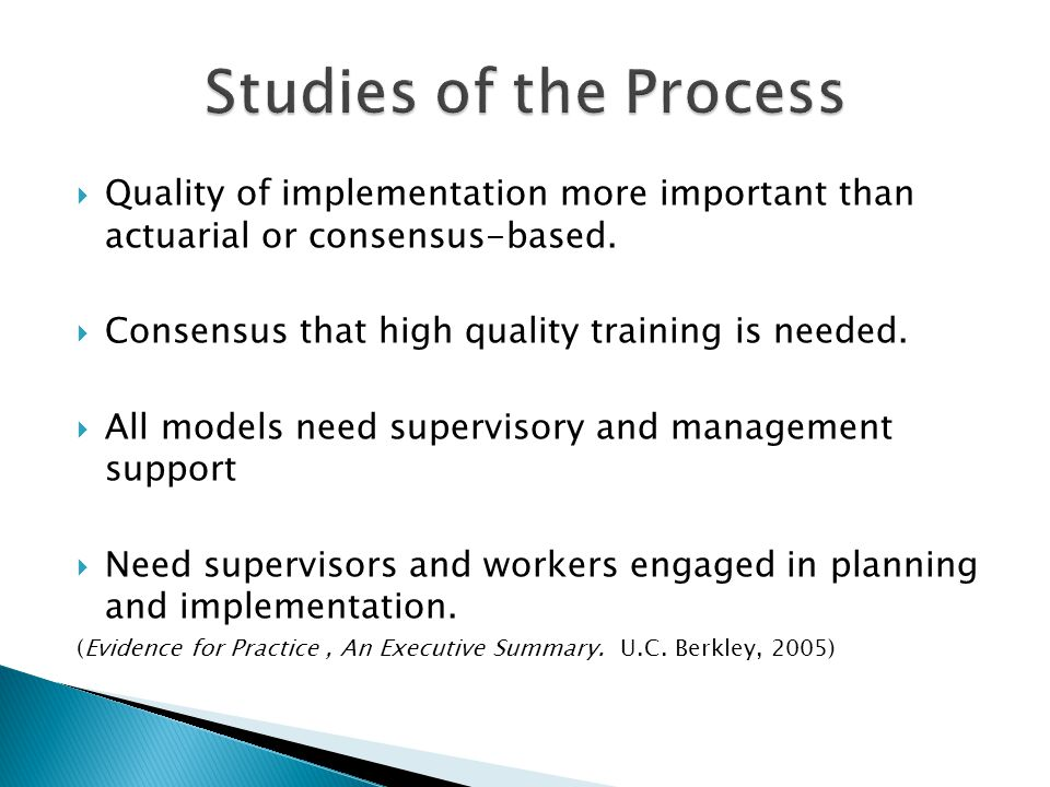Studies of the Process Quality of implementation more important than actuarial or consensus-based.