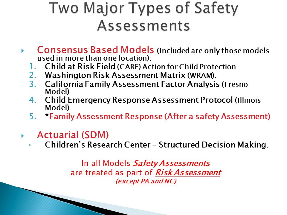 Two Major Types of Safety Assessments