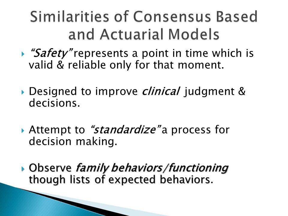 Similarities of Consensus Based and Actuarial Models
