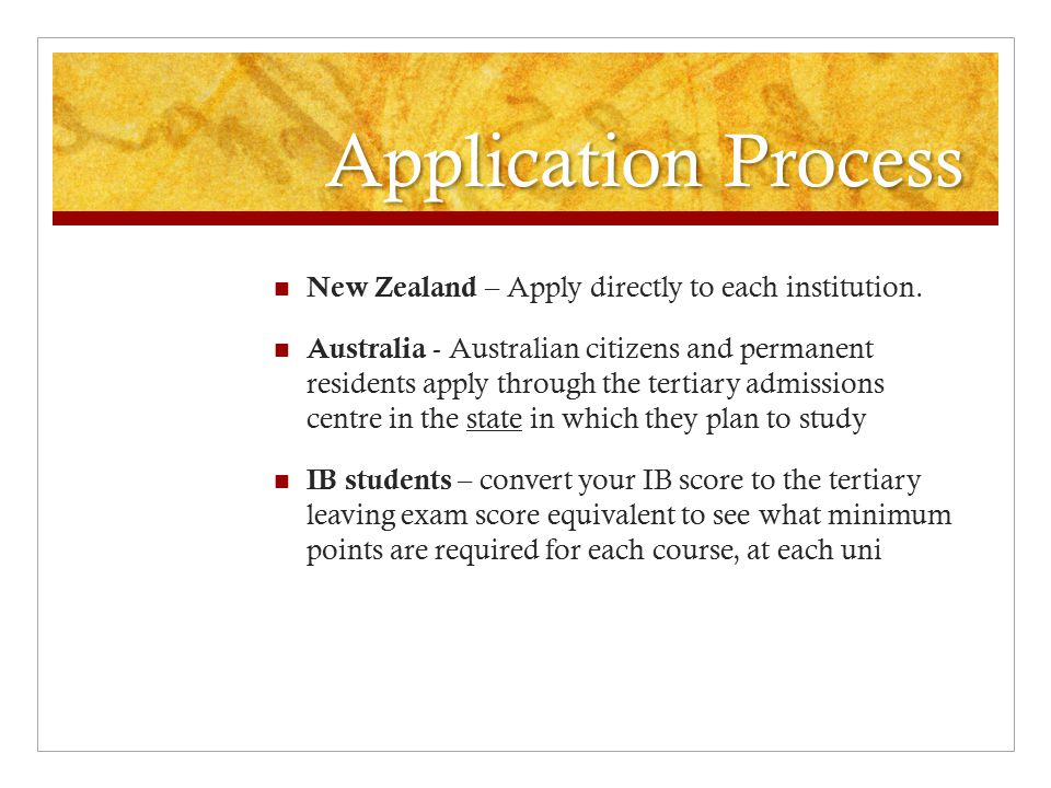 Application Process New Zealand – Apply directly to each institution.