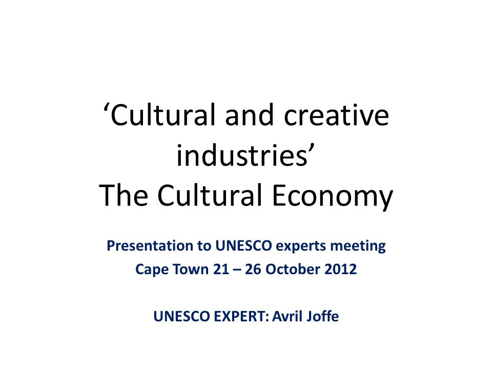 'Cultural and creative industries' The Cultural Economy