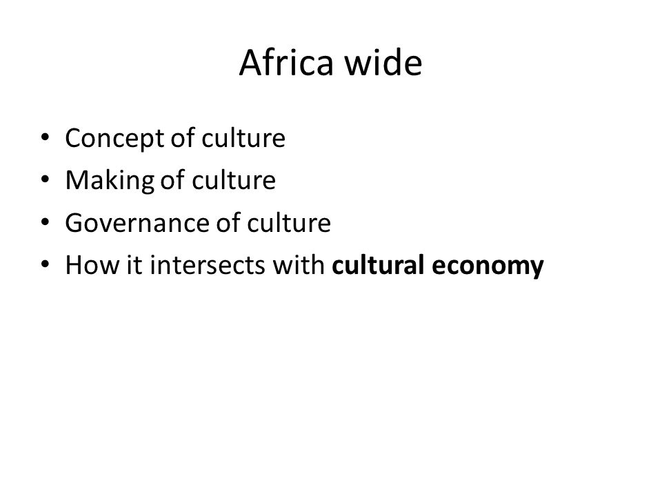 Africa wide Concept of culture Making of culture Governance of culture